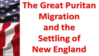 Puritan Migration and Settling New England