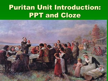 Puritan Unit Introduction: PPT and Cloze