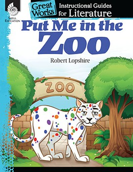 Put Me in the Zoo: An Instructional Guide for Literature (