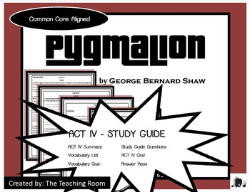 Pygmalion ACT IV Study Guide (George Bernard Shaw)