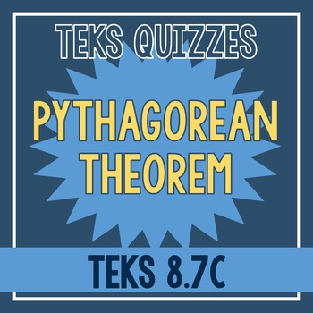 Pythagorean Theorem Quiz (TEKS 8.7C)