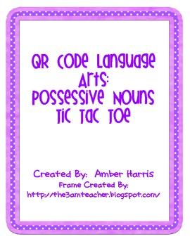 QR Code Language Arts:  Possessive Noun Tic Tac Toe