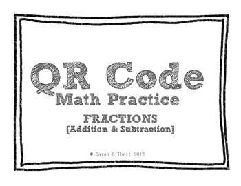QR Code Math Practice [Fractions - Add & Subt Unlike Denom