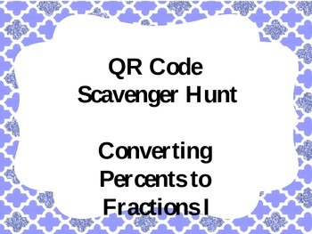 QR Code Scavenger Hunt Percents to Fractions