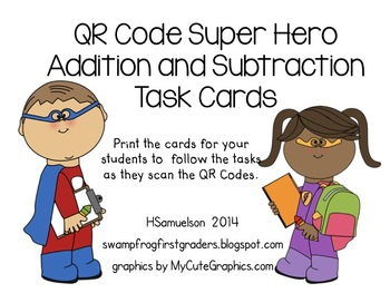 QR Code Super Hero Addition/Subtraction Task Cards