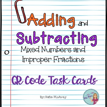 QR Code Task Cards: Add/Subtract Mixed/Improper Fractions
