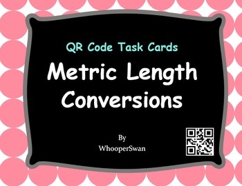 QR Code Task Cards: Metric Length Conversions