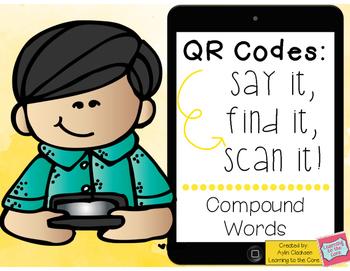 QR Codes: Say It, Find It, Scan It- Compound Words Literac