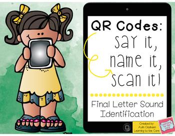QR Codes: Say It, Name It, Scan It- Final Letter Sound Ide