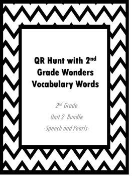 QR Hunt: 2nd Grade Reading Wonders Vocabulary Unit 2 Bundle