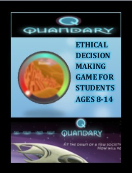 QUANDARY: Ethical Decision Making Game Grade 4-8