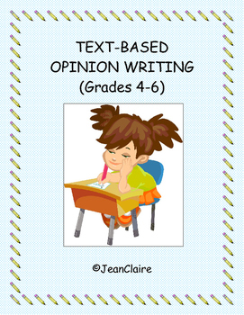 TEXT BASED OPINION WRITING (Grades 4-6) Common Core and SBAC Prep
