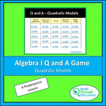 Algebra I Powerpoint Q and A Game - Quadratic Models