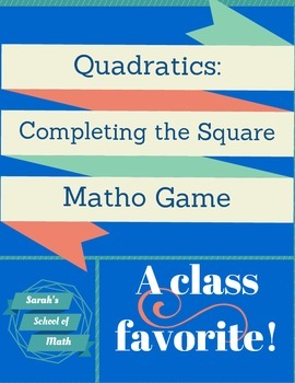 Quadratics: Completing the Square Matho Game