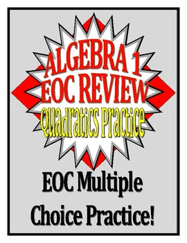 Quadratics Practice and Review Questions (EOC Based)