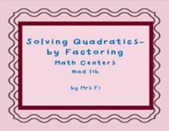 Quadratics - Solving by Factoring - Math Centers