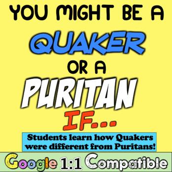 Quakers vs Puritans: Students learn Quaker Beliefs! You Mi