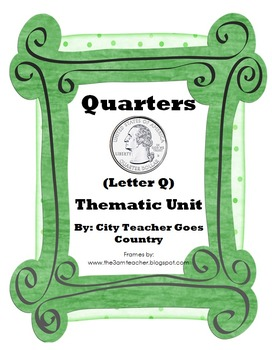 Letter Q - Quarters Thematic Unit