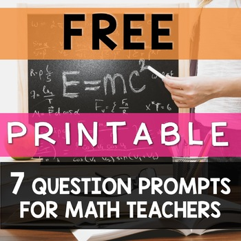 Question Prompts for Math Teachers Freebie (Printable)
