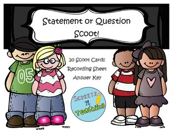 Question or Statement Scoot- Types of Sentences