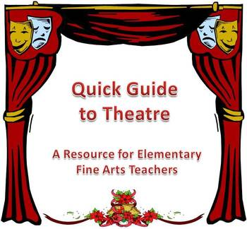 """""""Quick Guide to Theatre"""" for Elementary Fine Arts Teachers"""