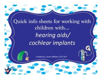 Quick Info Sheets for Working with Students with Hearing A