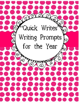 """Quick Writes"" Writing Prompts for a Year"