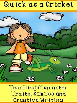 Quick as a Cricket: Teaching Character Traits, Similes and