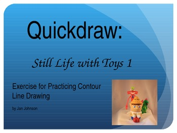 Quickdraw: Still Life with Toys 1 - Exercise for Practicin