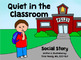 Quiet in the Classroom Social Story