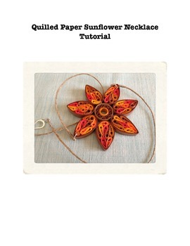 Quilled Paper Sunflower Necklace Pattern