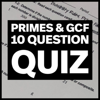 Quiz:  Divisibility Rules, Primes and Composites, Prime Fa