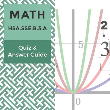Quiz: HSA.SSE.B.3.A