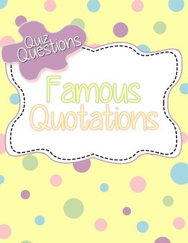 Quiz Questions- Famous Quotations