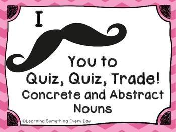 Quiz, Quiz, Trade - Concrete and Abstract Nouns