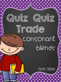 Quiz Quiz Trade Consonant Blends