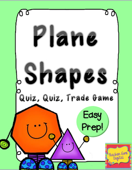 Quiz, Quiz, Trade Game for 2-D or Plane Shapes