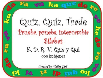 Quiz, Quiz, Trade: Spanish Syllables K, D, R, V, Que and Q
