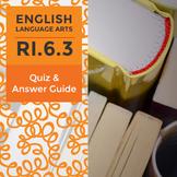 RI.6.3– Quiz and Answer Guide