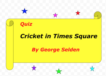 Quiz for A Cricket in Times Square by George Selden