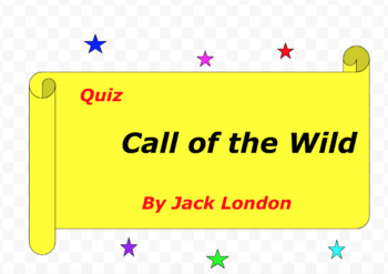 Quiz for Call of the Wild by Jack London