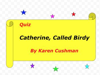 Quiz for Catherine, Called Birdy by Karen Cushman