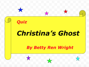 Quiz for Christina's Ghost by Betty Ren Wright
