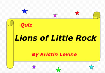 Quiz for Lions of Little Rock by Kristin Levine