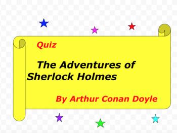 Quiz for The Adventures of Sherlock Holmes by Arthur Conan Doyle
