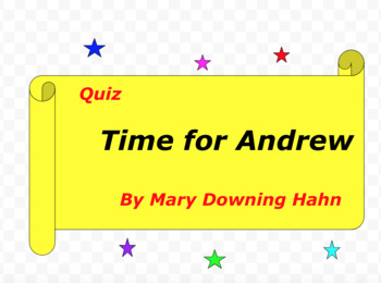 Quiz for Time For Andrew by Mary Downing Hahn