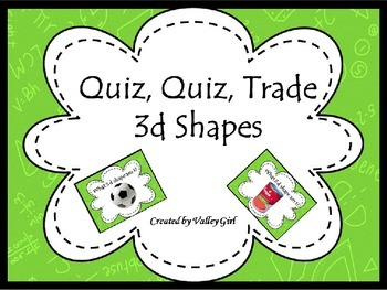 Quiz, quiz, trade with 3d shapes