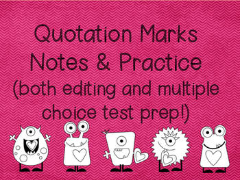 Quotation Mark Notes and Practice