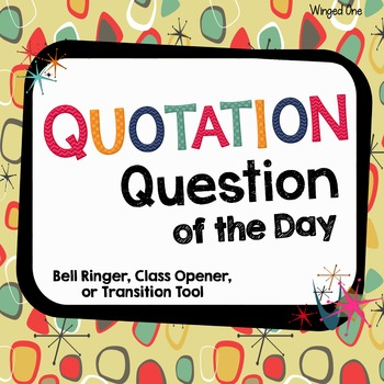 Quotation Question of the Day {Bell Ringer, Class Opener,