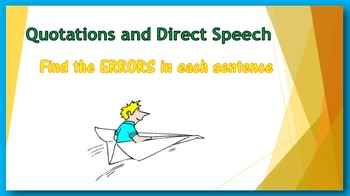 Quotations and Direct Speech PowerPoint:  find the ERRORS